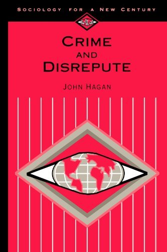 Crime and Disrepute (Sociology for a New Century Series) by John Hagan (1994-02-14)