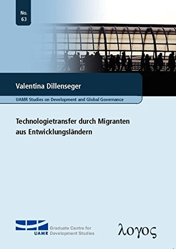 Technologietransfer durch Migranten aus Entwicklungsländern (Bochum Studies in International Development, Band 63)
