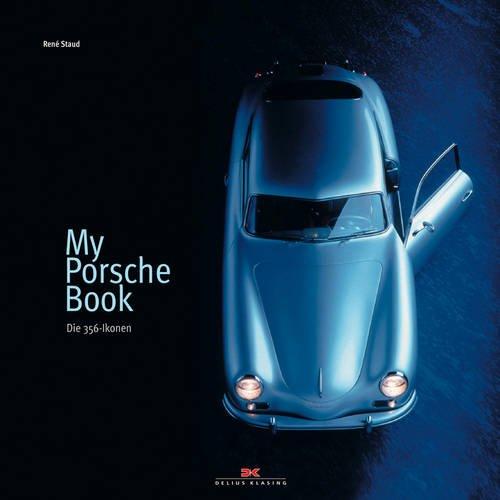 My Porsche Book: Die 356-Ikonen por René Staud