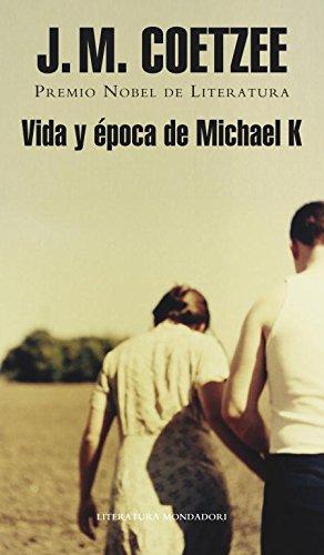 Vida y época de Michael K (BIBLIOTECA J.M. COETZEE)