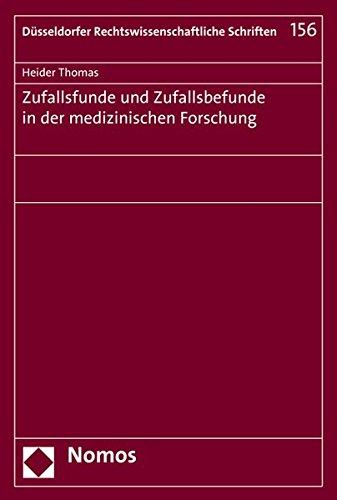 Zufallsfunde und Zufallsbefunde in der medizinischen Forschung (Dusseldorfer Rechtswissenschaftliche Schriften, Band 156)