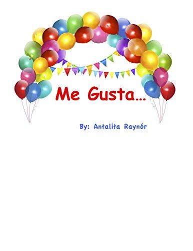 Me Gusta por Antalita Raynor