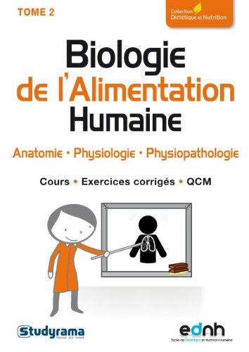 Biologie de l'Alimentation Humaine : Tome 2, Anatomie, physiologie, physiopathologie