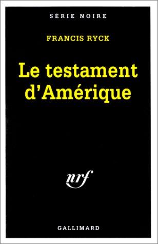 Le Testament d'Amérique par Francis Ryck