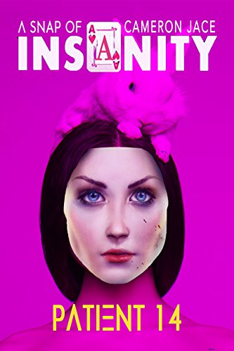 Patient 14 (Snaps of Insanity) : The Insanity Series Short Stories (English Edition) - 14-snap