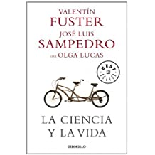 La ciencia y la vida/ Science And Life (Spanish Edition) by Valentin Fuster (2009-03-02)