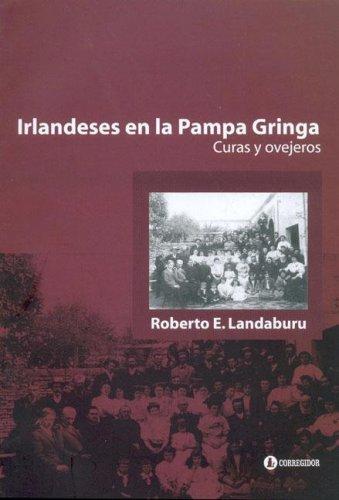 Descargar Libro Irlandeses En La Pampa Gringa de Roberto E. Landaburu