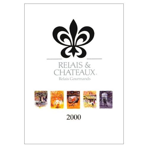 Relais & châteaux : relais gourmands 2000