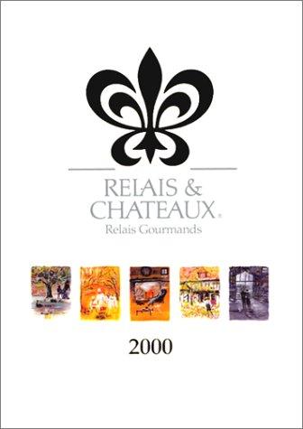 Relais & chteaux : relais gourmands 2000 par Collectif