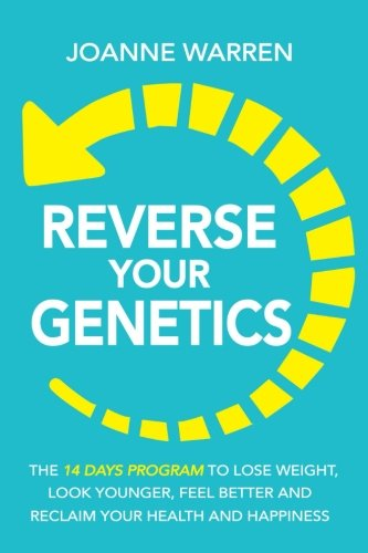 reverse-your-genetics-the-14-day-program-to-lose-weight-look-younger-feel-better-and-reclaim-your-he