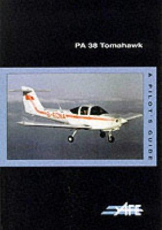 PA-38 Tomahawk Pilot's Guide: A Pilot's Guide (The pilot's guide series) por Jeremy M. Pratt