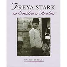Freya Stark in Southern Arabia (Freya Stark Archives)