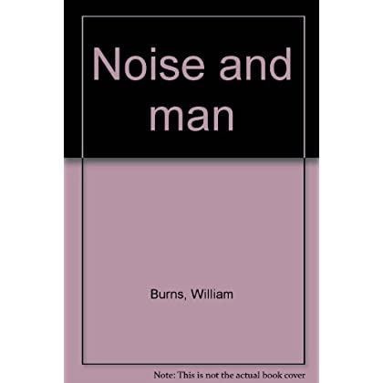 Noise and man