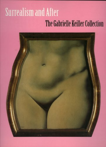 Surrealism and After: The Gabrielle Keiller Collection by Elizabeth Cowling (1999-01-01)