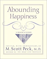 Abounding Happiness : A Treasury Of Wisdom by M. Scott Peck (2003-05-02)