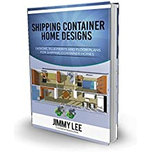Designs and Floor Plans For Shipping Container Homes: A Book Filled with Designs and Floor Plans for Container Home Construction (English Edition)