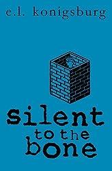 Silent to the Bone by E. L. Konigsburg (2005-12-05)