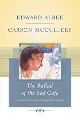 The Ballad of the Sad Cafe: Carson McCullers' Novella Adapted for the Stage by Edward Albee (2007-09-01)