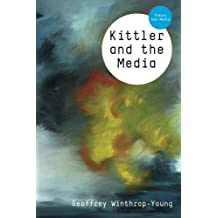 Kittler and the Media by Geoffrey Winthrop-Young (2011-01-25)