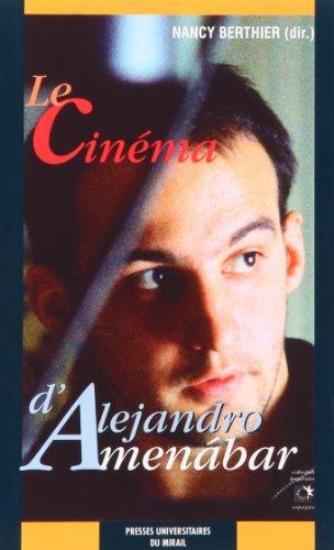 Le cinéma d'Alejandro Aménabar par Nancy Berthier