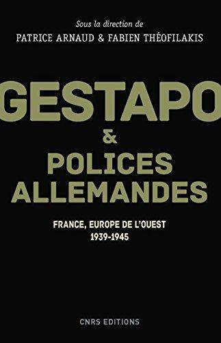 Gestapo et polices allemandes. Europe de l'Ouest, 1939-1945