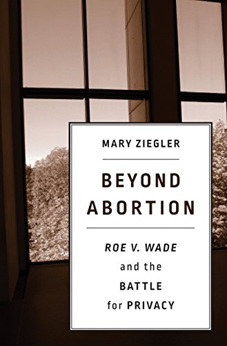 Beyond Abortion: <i>Roe v. Wade</i> and the Battle for Privacy (English Edition)