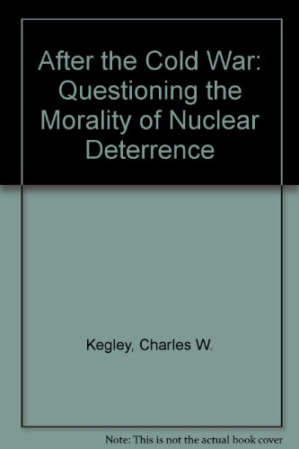 after-the-cold-war-questioning-the-morality-of-nuclear-deterrence-western-societies-program-occasion