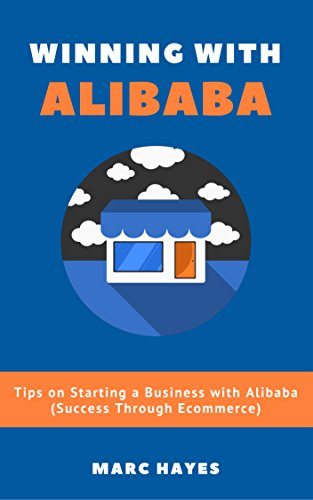 winning-with-alibaba-tips-on-starting-a-business-with-alibaba-success-through-ecommerce