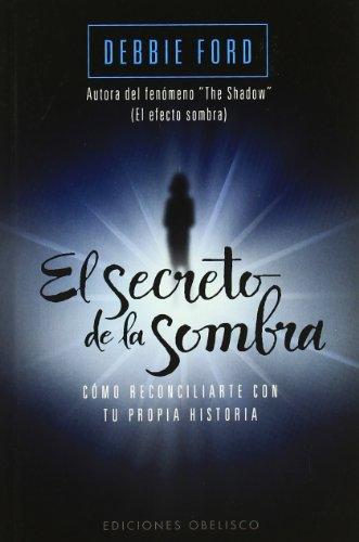 El secreto de la sombra (Bolsillo) (PSICOLOGÍA) por DEBBIE FORD