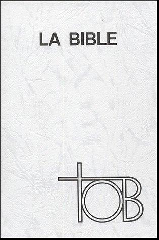La Bible TOB : Traduction oecuménique de la Bible comprenant l'Ancien et le Nouveau Testament, Skivertex bleu, tranche or