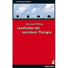 Landkarten der narrativen Therapie