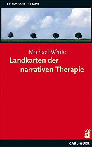Landkarten der narrativen Therapie