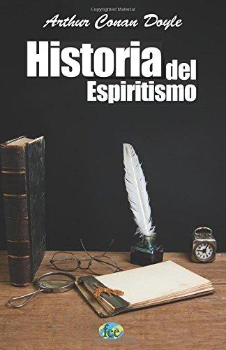 Historia del Espiritismo por Sir Arthur Conan Doyle
