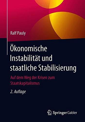 Ökonomische Instabilität und staatliche Stabilisierung: Auf dem Weg der Krisen zum Staatskapitalismus