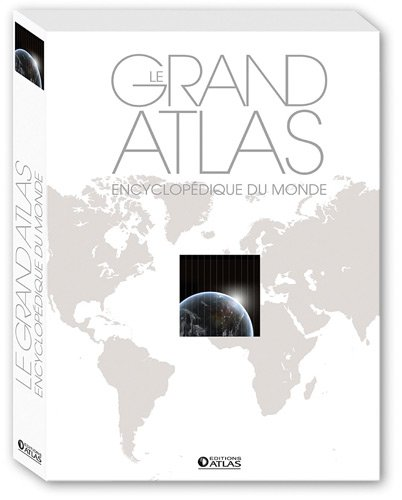 Le grand atlas encyclopédique du monde