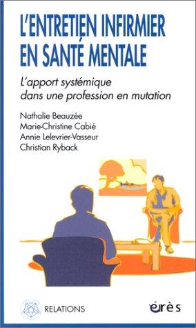 L'Entretien infirmier en santé mentale : L'Apport systémique dans une profession en mutation