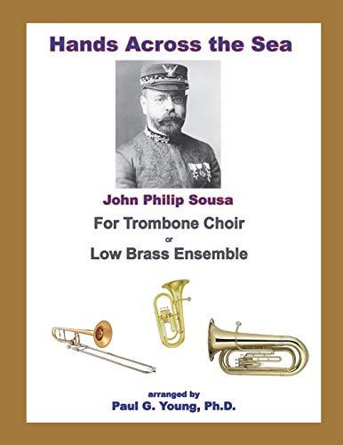 Hands Across the Sea: for Trombone Choir or Low Brass Ensemble (Brass Ensemble Sheet Music)