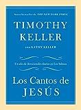Los Cantos de Jesús: Un año de devocionales diarios en Los Salmos (Spanish Edition)
