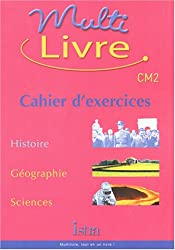 Multilivre CM2 : Histoire - Géographie - Sciences