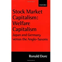 Stock Market Capitalism: Welfare Capitalism: Japan and Germany versus the Anglo-Saxons (Japan Business and Economics Series) (English Edition)