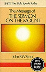The Message of Sermon on the Mount: Christian Counter-culture: With Study Guide (The Bible Speaks Today)