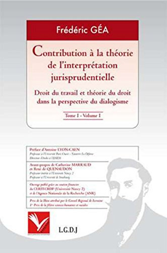 Contribution à la théorie de l'interprétation jurisprudentielle. Droit du travail et théorie du droit dans la perspective du dialogisme