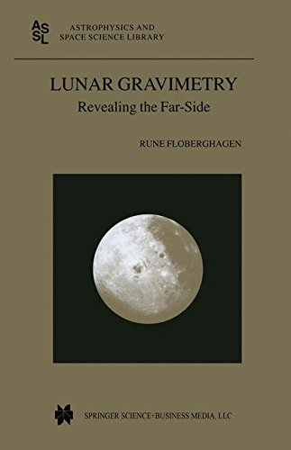 Lunar Gravimetry: Revealing The Far-Side (Astrophysics And Space Science Library)