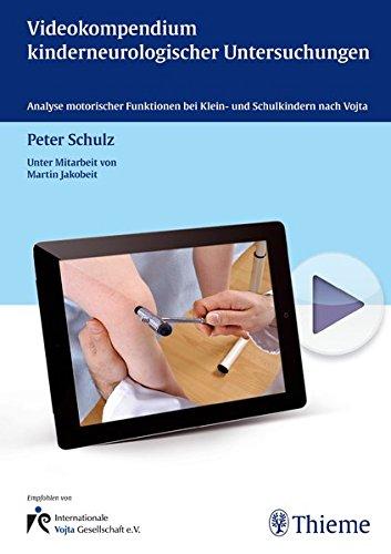 Videokompendium kinderneurologischer Untersuchungen: Analyse motorischer Funktionen bei Klein- und Schulkindern nach Vojta
