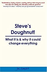 Steve's Doughnut!: What it is and Why it Could Change Everything