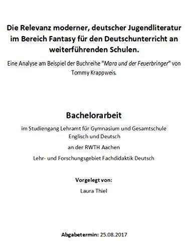 Die Relevanz moderner, deutscher Jugendliteratur im Bereich Fantasy für den Deutschunterricht an weiterführenden Schulen: Eine Analyse am Beispiel der ... und der Feuerbringer