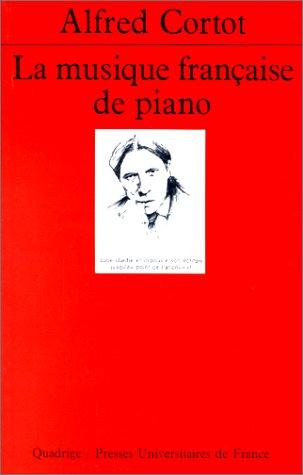 La Musique française de piano par Alfred Cortot
