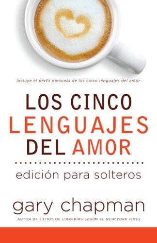 Los Cinco Lenguajes del Amor Para Solters= The Five Love Languages for Singles (Spanish)