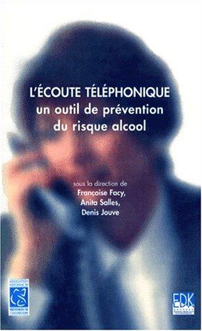L'écoute téléphonique : un outil de prévention du risque alcool par Denis Jouve