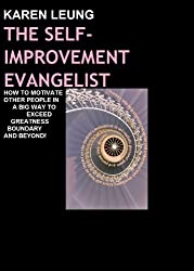 The Self-Improvement Evangelist: How to Motivate Other People in a Big Way to Exceed Greatness Boundary and Beyond! (self improvement Book 2) (English Edition)